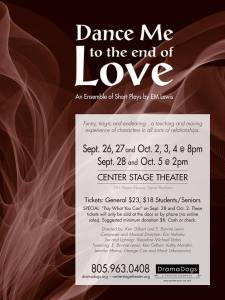 """Dance Me to the End of Love"" - an evening of short plays by EM Lewis, produced by the DramaDogs in Santa Barbara, CA in 2014."