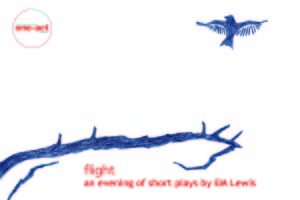 """Flight - An Evening of short plays by EM Lewis"" at Moving Arts."